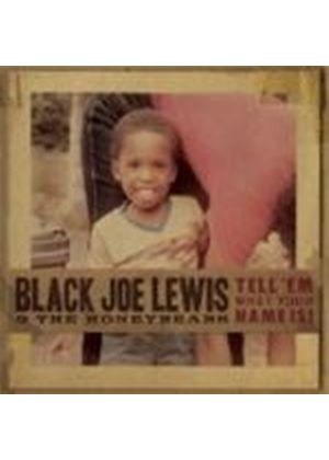 Black Joe Lewis - Tell 'Em What Your Name Is (Music CD)