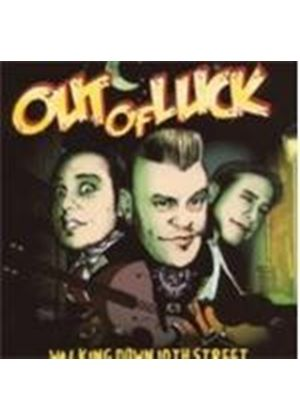 Out Of Luck - Walking Down 10th Street (Music CD)