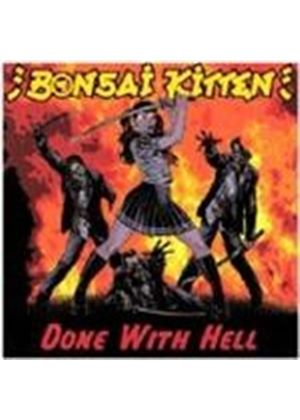 Bonzai Kitten - Done With Hell (Music CD)