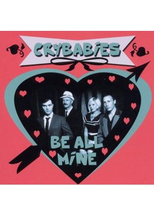 Crybabies - Be All Mine (Music CD)