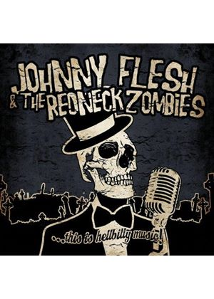 Johnny Flesh & the Redneck Zombies - This Is Hellbilly Music (Music CD)