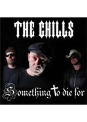 Chills - Something To Die For (Music CD)