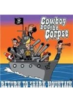 Cowboy & The Corpse - Return To Shark Mountain (Music CD)