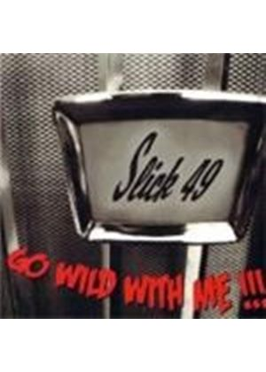 Slick 49 - Go Wild With Me (Music CD)