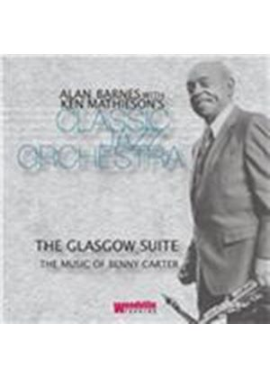 Alan Barnes & Ken Mathieson's Classic Jazz Orchestra - Glasgow Suite (The Music of Benny Carter) (Music CD)