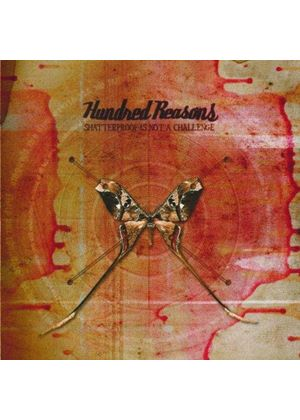 Hundred Reasons - Shatterproof Is Not a Challenge (Music CD)