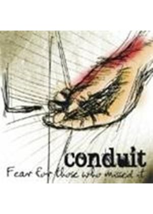 Conduit - Fear For Those Who Missed It (Music CD)