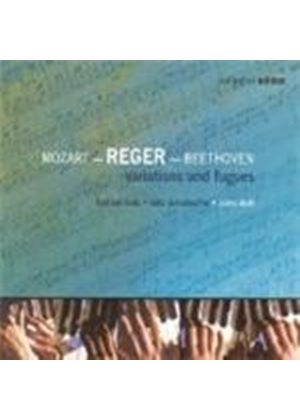 Beethoven; Mozart; Reger: Variations and Fugues