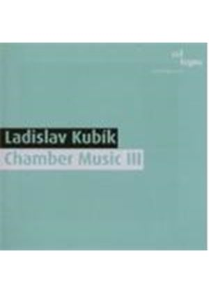 Ladislav Kubik - Chamber Music III [German Import]