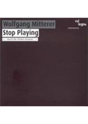 Mitterer: Stop Playing (Music CD)