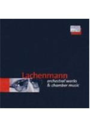 HELMUT LACHENMANN - ORCHESTRAL WORKS AND CHAMBER MUSIC