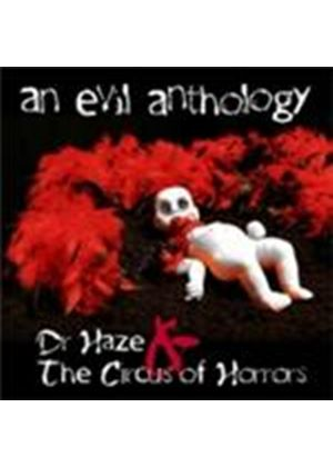 Dr. Haze & The Circus Of Horrors - Evil Anthology, An (Music CD)