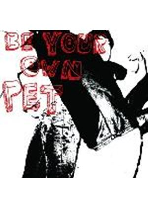 Be Your Own Pet - Be Your Own Pet (Music CD)