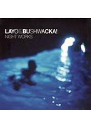 Layo And Bushwacka! - Night Works (Music CD)