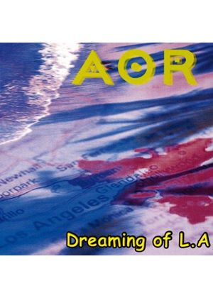 AOR - Dreaming of L.A. (Music CD)
