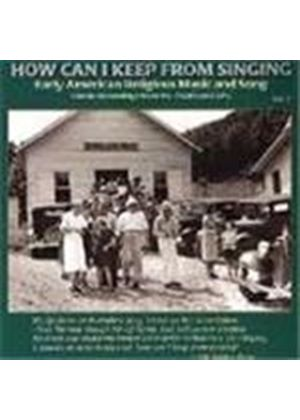 Various Artists - How Can I Keep From Singing Vol.2 (Early American Rural Religious Music & Song)