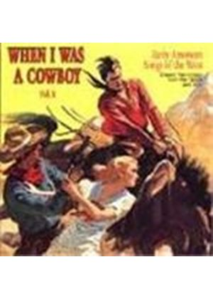 Various Artists - When I Was A Cowboy Vol.1 (Early American Songs Of The West)