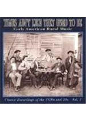 Various Artists - Times Ain't Like They Used To Be Vol.1 (Early American Rural Music/Classic Recordings Of The 1920's & 1930's)