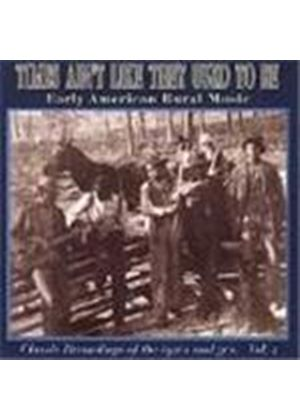 Various Artists - Times Ain't Like They Used To Be Vol.2 (Early American Rural Music/Classic Recordings Of The 1920's & 1930's)
