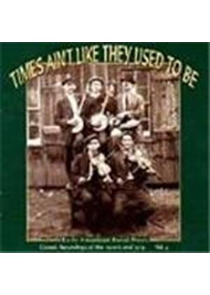 Various Artists - Times Ain't Like They Used To Be Vol.4 (Early American Rural Music/Classic Recordings Of The 1920's & 1930's)
