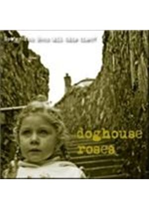 Doghouse Roses - How've You Been (All This Time) (Music CD)