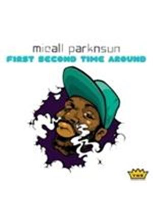 Micall Parknsun - First Second Time Around (Music CD)