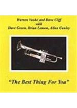 Warren Vache/Dave Cliff - Best Thing For You, The