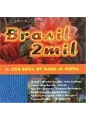 Various Artists - Brasil 2Mil The Soul Of Bass-O-Nova