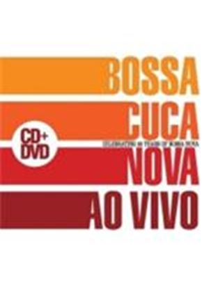 BossaCucaNova - Ao Vivo (Celebrating 50 Years Of Bossa Nova/+DVD)