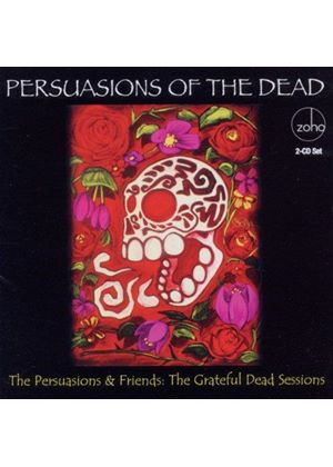 Persuasions (The) - Persuasions of the Dead (The Grateful Dead Sessions) (Music CD)