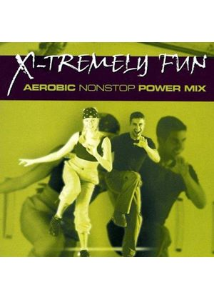 Various Artists - X-Tremely Fun - Aerobic Nonstop