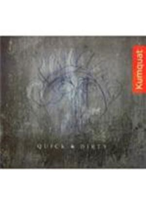 Kumquat - Quick And Dirty (Music CD)