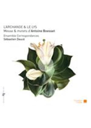 L'Archange & Le Lys: Messe & Motets d'Antoine Boësset (Music CD)