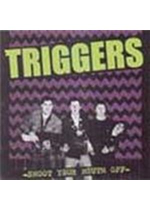 Triggers - Shoot Your Mouth Off (Music CD)