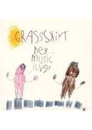 Grassskirt - Hey Music Lover