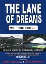 The Lane of Dreams: A Complete History of White Hart Lane (Paperback)