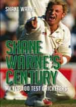 Shane Warne's Century: My Top 100 Test Cricketers